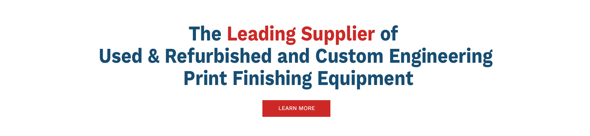 The Leading Supplier of Used & Refurbished and Custom Engineering Print Finishing Equipment